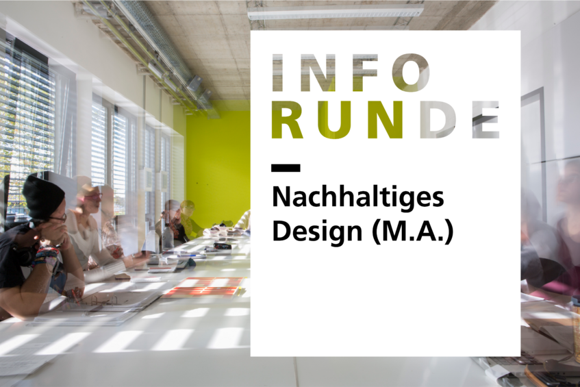 Inforunde (digital): Master Nachhaltiges Design (Master Sustainable Design)